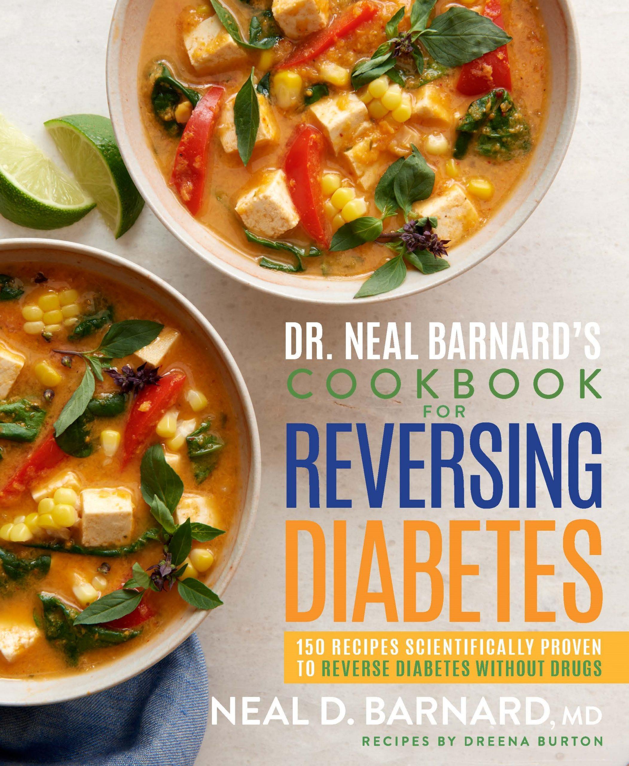 Dr. Neal Bernard's Cookbook For Reversing Diabetes